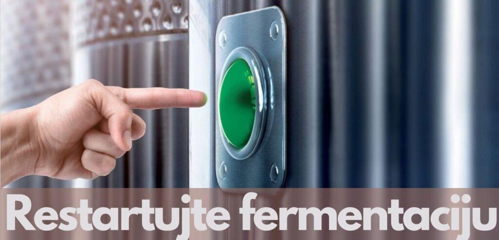 Restartujte fermentaciju